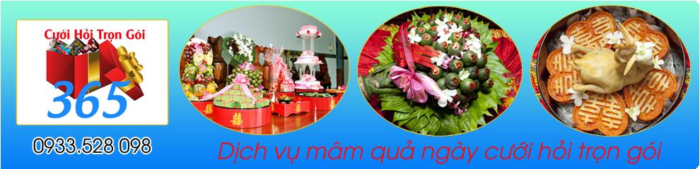 Dịch vụ mâm quả ngày cưới hỏi trọn gói :