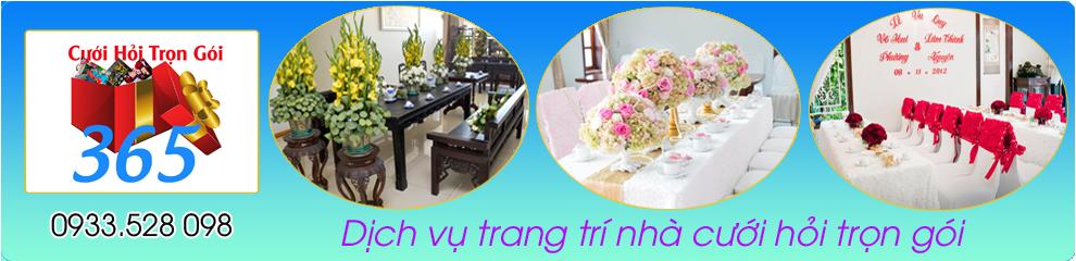 Dịch vụ trang trí nhà cưới hỏi trọn gói :